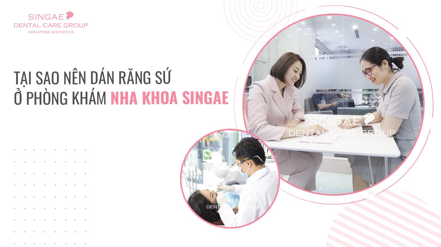 Tại sao bạn nên dán răng sứ Veneer tại phòng khám nha khoa Singae